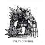 \ V DIRTY COLOSSUS