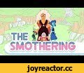 The Smothering - Steven Universe Fan episode,Film & Animation,,The Smothering is a Fan-made episode of Steven Universe. Made by fans, for fun because we love the show. The Smothering is a 'Mumswap' story. For those who are unaware Mumswap means a fanfiction where you image what Steven Universe
