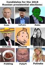 Candidates for the 2018 Russian presidential elections: Putin LePutin Petin Putding Putuq Putinska