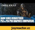 Dark Souls Remastered - PS3 versus PS4 Pro Graphics Comparison,Gaming,Dark Souls Remastered,gameplay,comparison,ps3,ps4,pro,4k,720,60 frames,Our first gameplay of Dark Souls Remastered, the classic From Software adventure that's coming to PS4 and PS4 Pro on May 25th. In this video we've captured