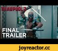 Deadpool 2: The Final Trailer,Film & Animation,Trailer,Deadpool,20th Century Fox (Production Company),Deadpool Movie,Ryan Reynolds (Celebrity),Ed Skrein (Musical Artist),T. J. Miller (TV Writer),Gina Carano (Martial Artist),Red band,Red band deadpool,Marvel,Marvel Comics,Comic Book (Comic Book