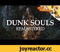 """Dunk Souls Remastered,Gaming,dunkey,videogamedunkey,dunk souls,dunk souls 3,bloodborne dunk souls,demons dunk souls,dunkey dark souls,dark souls,dark souls remastered,Just a reupload of my old dunk souls video but i say """"remastered"""" after all of the jokes."""