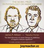 "James P. Allison • Tasuku Honjo ""for their discovery of cancer therapy by inhibition of negative immune regulation"" THE NOBEL ASSEMBLY AT KAROLINSKAINSTITUTET THE NOBEL PRIZE IN PHYSIOLOGY OR MEDICINE 2018"
