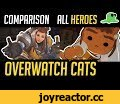 "[Comparison] Overwatch but with Cats - ALL HEROES - ""Katsuwatch"" (UPDATED),Film & Animation,animation,katsuwatch,katsu,watch,katsu cat,katsu watch,overwatch,blizzard,play of the game,highlight intros,dillongoo,dillon goo,dillon,goo,over watch,nyanwatch,cute cats,overwatch cats,overwatch but with"
