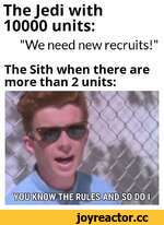 """The Jedi with 10000 units: """"We need new recruits!"""" The Sith when there are more than 2 units:"""