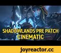 Shadowlands Pre-Patch Cinematic,Gaming,Wowhead,World of Warcraft,WoW,Blizzard,Shadowlands,Bastion,Ardenweald,Maldraxxus,Oribos,Revendreth,Shadowlands Pre-Patch Cinematic,PrePatch,Cinematic,Shadowlands Pre-Patch Cinematic
