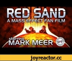 "RED SAND: a Mass Effect fan film - starring MARK MEER,Entertainment,,WATCH IN HD! More info about RED SAND: http://redsand.uat.edu or http://www.facebook.com/MassEffectRedSand Click ""Show more"" for plot synopsis.  Serving as a prequel to the MASS EFFECT game series,""Red Sand"" is set 35 years before"