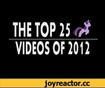 The Top 25 Pony Videos of 2012 - Mobile Viewers See Description.,Entertainment,,To view on mobile watched the embedded video on EQD: http://www.equestriadaily.com/2013/01/top-25-videos-of-2012.html Feel free to follow us on Twitter at https://twitter.com/JHaller36 It's finally here The top 25