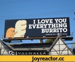 I LOVE YOU EVERYTHING BURRITO
