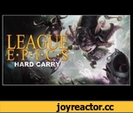 League Epics - Hard Carry,Games,,Second Channel: http://www.youtube.com/user/JITP2  SUBMIT YOUR REPLAY AT: http://jumpinthepack.com/  Music: Approaching Nirvana - Shadows' vigilante iTunes: http://bit.ly/qegBwK Artist channel: http://www.youtube.com/user/ApproachingNirvana