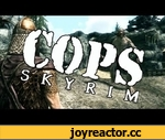 "COPS: Skyrim - Episode 1 - Season 1,Games,,Subscribe for More! http://goo.gl/dy9jl Check out Real World: Whiterun: http://goo.gl/DRLMF Check out Episode 2 - http://youtu.be/DCZ5pK2Ke9M From creator @bryan_basham, producer of the viral ""Death and Return of Superman"", comes COPS: Skryim - the weekly"