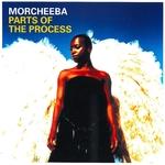 MORCHEEBA PARTS OF THE PROCESS