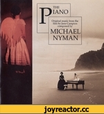 B THE IANO Original music from the film by Jane Campion composed by MICHAEL NYMAN