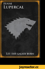 HOUSE Lupercal Let the galaxy burn